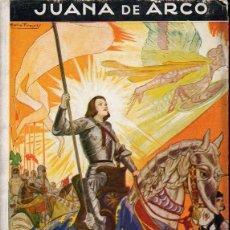 Libros de segunda mano: JUANA DE ARCO (HISTORIA Y LEYENDA MOLINO, 1940) ILUSTRADO POR FREIXAS. Lote 111352127