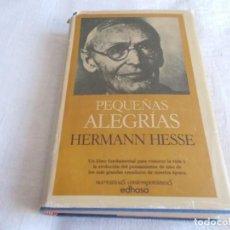Libros de segunda mano: PEQUEÑAS ALEGRIAS HERMANN HESSE. Lote 111362507