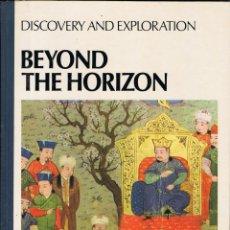 Libros de segunda mano: BEYOND THE HORIZON. DISCOVERY AND EXPLORATION - MALCOLM ROSS MACDONALD. Lote 111383651