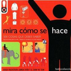 Libros de segunda mano: MIRA CÓMO SE HACE 500 COSAS QUE DEBES SABER DEREK FAGERSTROM. Lote 111389839