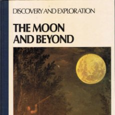 Libros de segunda mano: THE MOON AND BEYOND. DISCOVERY AND EXPLORATION - FRED APPEL Y JAMES WOLLEK. Lote 111411271