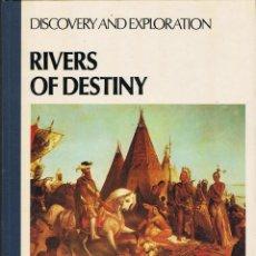 Libros de segunda mano: RIVERS OF DESTINY. DISCOVERY AND EXPLORATION - SIMON DRESNER. Lote 111411679