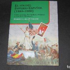 Libros de segunda mano: -EL FIN DEL IMPERIO ESPAÑOL (1895-1900). MILITAR. ROBERTO ÁLVAREZ LLANO.. Lote 178371948