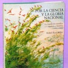 Libros de segunda mano: POR LA CIENCIA Y LA GLORIA NACIONAL. LA EXPEDICIÓN CIENTÍFICA ESPAÑOLA A AMÉRICA (1862-1866). Lote 111463763