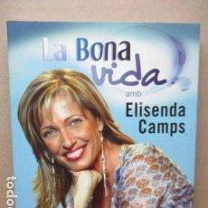 Libros de segunda mano: LA BONA VIDA AMB ELISENDA CAMPS. COLUMNA ED. 2005. NUEVO. Lote 111469903