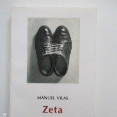 Libros de segunda mano: MANUEL VILAS, ZETA. DVD EDICIONES, PRIMERA EDICIÓN MAYO 2002, RARO. Lote 112335292