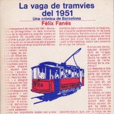 Libros de segunda mano: LA VAGA DE TRAMVIES DEL 1951. UNA CRÓNICA DE BARCELONA. EN CATALÁN. Lote 111502019