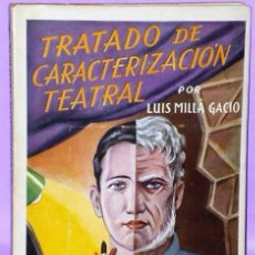 Libros de segunda mano: TRATADO DE CARACTERIZACIÓN TEATRAL.. Lote 111511019