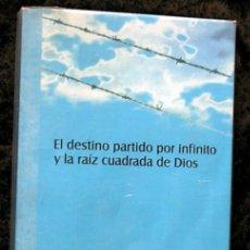 Libros de segunda mano: EL DESTINO PARTIDO POR INFINITO Y LA RAIZ CUADRADA DE DIOS - ARMANDO CAPEL. Lote 111518535
