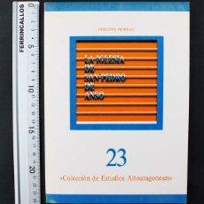 Libros de segunda mano: COLECCION ESTUDIOS ALTOARAGONESES Nº 23, LA IGLESIA DE SAN PEDRO DE ANSO, PHILIPPE MOREAU. Lote 111519491