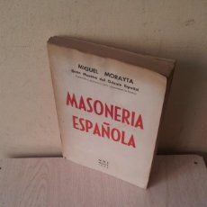 Libros de segunda mano: MIGUEL MORAYTA - MASONERIA ESPAÑOLA, PAGINAS DE SU HISTORIA - NOS MADRID 1956. Lote 111537507