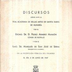 Libros de segunda mano: DISCURSOS LEIDOS ANTE LA REAL ACADEMIA DE BELLAS ARTES SE SANTA ISABEL DE HUNGRIA. 1947.. Lote 111581915