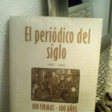 Libros de segunda mano: EL PERIÓDICO DEL SIGLO (1903-2003). 100 FIRMAS-100 AÑOS. Lote 111618470