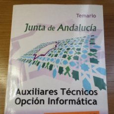 Libros de segunda mano: TEMARIO AUXILIARES TÉCNICOS OPCIÓN INFORMÁTICA - JUNTA DE ANDALUCIA. Lote 111621639