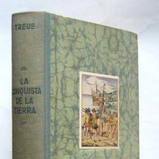 Libros de segunda mano: LA CONQUISTA DE LA TIERRA - WILHELM TREUE - EDITORIAL LABOR.1948. Lote 111634455