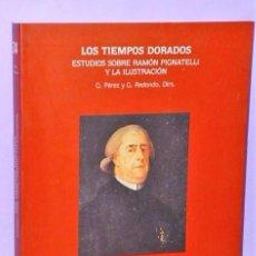 Libros de segunda mano: LOS TIEMPOS DORADOS. ESTUDIOS SOBRE RAMÓN PIGNATELLI Y LA ILUSTRACIÓN.. Lote 111647747