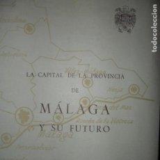 Libros de segunda mano: LA CAPITAL DE LA PROVINCIA DE MÁLAGA Y SU FUTURO. Lote 111703715