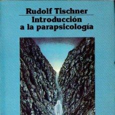 Libros de segunda mano: TISCHNER : INTRODUCCIÓN A LA PARAPSICOLOGÍA (DÉDALO, 1991). Lote 111719379
