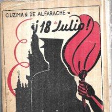 Libros de segunda mano: 18 DE JULIO. GUZMAN DE ALFARACHE. HISTORIA DEL ALZAMIENTO GLORIOSO DE SEVILLA. 1937. . Lote 111777783
