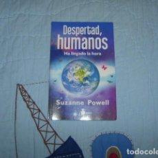 Libros de segunda mano: DESPERTAD HUMANOS , HA LLEGADO LA HORA , SUZANNE POWELL. Lote 111786603