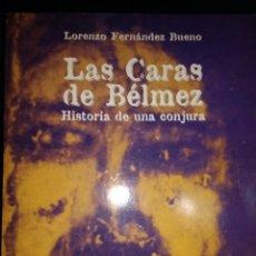 Libros de segunda mano: LAS CARAS DE BÉLMEZ. HISTORIA DE UNA CONJURA. ENIGMAS DEL HOMBRE Y DEL UNIVERSO. LORENZO FERNÁNDEZ B. Lote 111829751