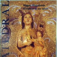 Libros de segunda mano: CATEDRAL MAGNA HISPALENSIS. EL UNIVERSO DE UNA IGLESIA. TABAPRESS, 1992. Lote 111895207