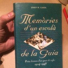 Libros de segunda mano: ANTIGUO LIBRO MEMÒRIES D'UN ESCOLÀ DE LA GUIA POR JOSEP MA. GASOL AÑO 1998 . Lote 111909047