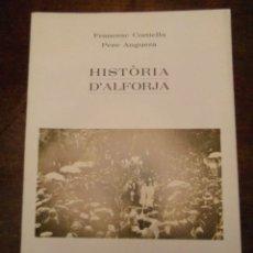 Libros de segunda mano: HISTORIA D'ALFORJA. FRANCESC CORTIELLA I ODENA, PERE ANGUERA. 1986. Lote 111919799