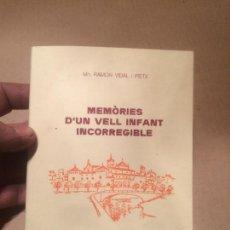Libros de segunda mano: ANTIGUO LIBRO MEMÒRIES D'UN INFANT INCORRETGIBLE ESCRITO POR MN. RAMON VIDAL PIETX AÑO 1988. Lote 111929795