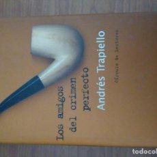Libros de segunda mano: LOS AMIGOS DEL CRIMEN PERFECTO, DE ANDRES TRAPIELLO. CIRCULO DE LECTORES. Lote 111948435