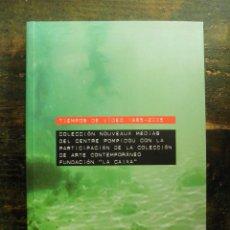 Libros de segunda mano: TIEMPOS DE VÍDEO. 1965-2005; 8476648812; FUNDACIÓN LA CAIXA, 2005. Lote 111967427