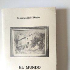 Libros de segunda mano: EL MUNDO DE NUESTROS MOLINOS (SEBASTIÁN RUBÍ DARDER) PETRA 1990. Lote 111969527