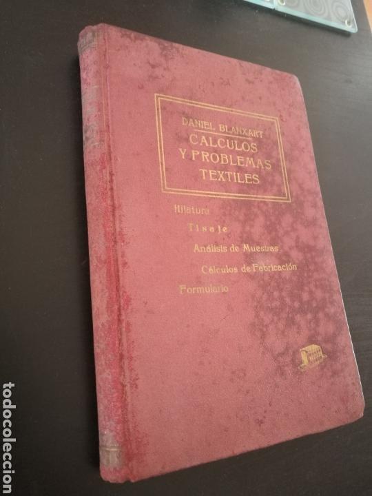 CÁLCULOS Y PROBLEMAS TEXTILES.(1959) DANIEL BLANXART (Libros de Segunda Mano - Ciencias, Manuales y Oficios - Otros)