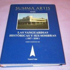Libros de segunda mano: LAS VANGUARDIAS HISTORICAS Y SUS SOMPBRAS (1917-1930) - SUMMA ARTIS VOL. XXXIX - ESPASA CALPE - 1995. Lote 111995347