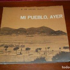 Libros de segunda mano: MI PUEBLO, AYER. CROQUIS DONOSTIARRAS. DE AZCUE. (DONOSTIA, SAN SEBASTIÁN). Lote 112006091