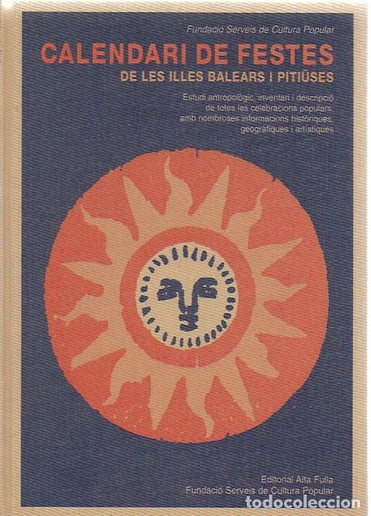CALENDARI DE FESTES DE LES ILLES BALEARS I PITIUSES / DIR. G. JANER MANILA. BCN : ALTAFULLA, 1992. (Libros de Segunda Mano - Pensamiento - Otros)