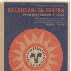 Libros de segunda mano: CALENDARI DE FESTES DE LES ILLES BALEARS I PITIUSES / DIR. G. JANER MANILA. BCN : ALTAFULLA, 1992. . Lote 112006875