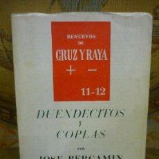 Libros de segunda mano: DUENDECITOS Y COPLAS (1.952-1.962), DE JOSÉ BERGAMÍN. RENUEVOS DE CRUZ Y RAYA 11-12, 1.963.. Lote 112011359