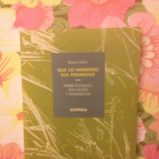 Libros de segunda mano: QUE LO HERMOSO SEA PODEROSO (RAMON FOLCH). Lote 148233133