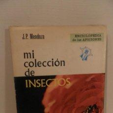 Libros de segunda mano: MI COLECCIÓN DE INSECTOS - JOSÉ PABLO MENDOZA- 1968-SANTILLANA. Lote 112024587