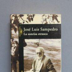 Libros de segunda mano: LA SONRISA ETRUSCA. JOSE LUIS SAMPEDRO. Lote 112051703