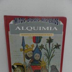 Libros de segunda mano: ALQUIMIA ARTE SECRETO - MITOS DIOSES MISTERIOS ENIGMAS HISTORIA MISTERIO - MUY ILUSTRADO , VER FOTOS. Lote 112086947