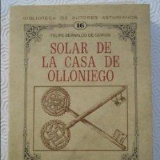 Libros de segunda mano: SOLAR DE LA CASA DE OLLONIEGO. FELIPE BERNALDO DE QUIROS. BIBLIOTECA DE AUTORES ASTURIANOS. 16. EDIT. Lote 112101311