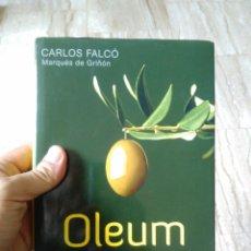 Libros de segunda mano: OLEUM CARLOS FALCO MARQUÉS DE GRIÑÓN LA CULTURA DEL ACEITE DE OLIVA GRIJALBO OLIVICULTURA OLIVO. Lote 112112178