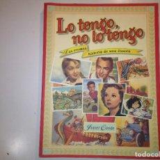 Libros de segunda mano: LO TENGO NO LO TENGO. LOS CROMOS, HISTORIA DE UNA ILUSIÓN. Lote 112120739