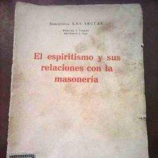 Libros de segunda mano: EL ESPIRITISMO RELACIONES CON MASONERIA. Lote 112133427