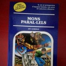 Libros de segunda mano: MONS PARAL·LELS - Nº 54 TRIA LA TEVA AVENTURA - TIMUN MAS. Lote 112188291