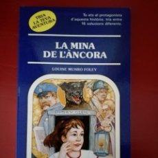 Libros de segunda mano: LA MINA DE L'ÁNCORA - Nº58 TRIA LA TEVA AVENTURA - TIMUN MAS. Lote 122205400