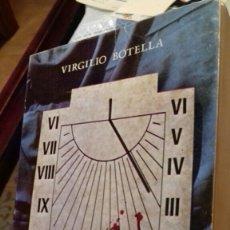 Libros de segunda mano: TODAS LAS HORAS HIEREN.VIRGILIO BOTELLA. 1EDICION.1986. Lote 112223318