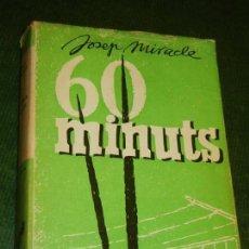 Libros de segunda mano: 60 MINUTS, DE JOSEP MIRACLE, BIBL.SELECTA NUM.344 1A EDICION 1963 DEDICATORIA AUTOGRAFA. Lote 112250067